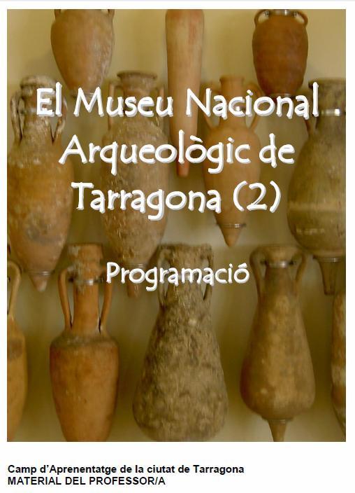 9. El Museu Nacional Arqueològic de Tarragona (Secundària). Material per al p...